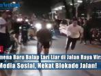 balap-lari-liar-di-jalan-raya-viral-di-media-sosial-nekat-blokade-jalan.jpg