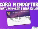 cara-mendaftar-kartu-indonesia-pintar-kuliah.jpg