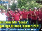 hendri-zainuddin-senep-dengar-liga-ditunda-februari-2021.jpg