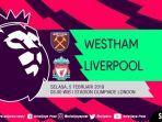 jadwal-siaran-langsung-pertandingan-liga-inggris-west-ham-vs-liverpool-live-di-rcti-2.jpg