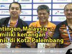palembang-selalu-di-hati-cerita-kenangan-manis-kontingen-malaysia-di-asian-games-2018_20180828_151714.jpg