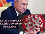 presiden-rusia-klaim-pihaknya-menemukan-vaksin-anti-covid-19-pertama-di-dunia.jpg
