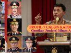 profil-7-calon-kapolri-semua-berpeluang-gantikan-jenderal-polisi-idham-aziz.jpg