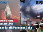 video-pasar-satelit-perumnas-sako-palembang-terbakar.jpg
