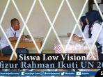 video-siswa-low-vision-hafizur-rahman-ikuti-ujian-nasional-2019.jpg