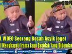 viral-video-seorang-bocah-asyik-joget-sambil-menghayati-irama-lagu-qasidah-didendangkan.jpg