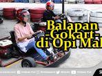 vlog-jalan-peh-serunya-balapan-gokart-di-rooftop-opi-mall_20180921_173404.jpg