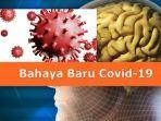 waspada-3-bahaya-baru-orang-yang-terinfeksi-covid-19-terjadi-penurunan-iq-dan-otak-ini-butinya.jpg