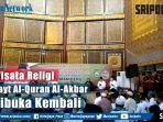 wisata-religi-bayt-al-quran-al-akbar-dibuka-kembali.jpg