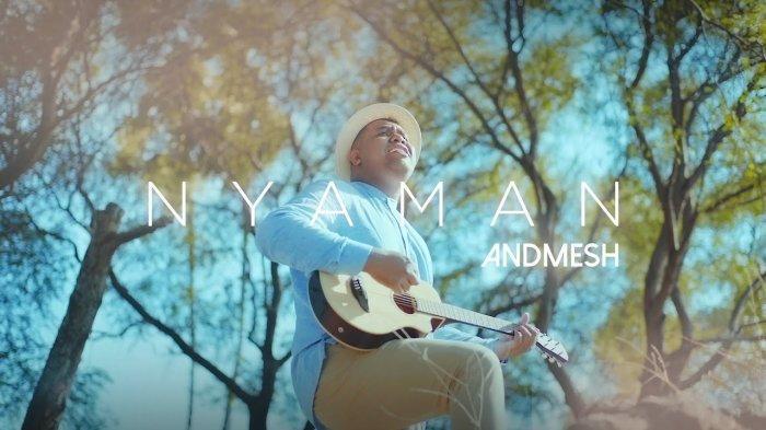 Chord Gitar dan Lirik Lagu 'Nyaman' Andmesh Kamaleng: Aku Bahagia Milikimu Seutuhnya
