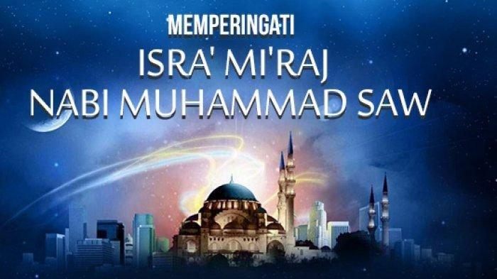 Kumpulan Ucapan Selamat Isra Mi'raj 1442 H, Kamis 11 Maret 2021 Bahasa Indonesia, Inggris, & Gambar