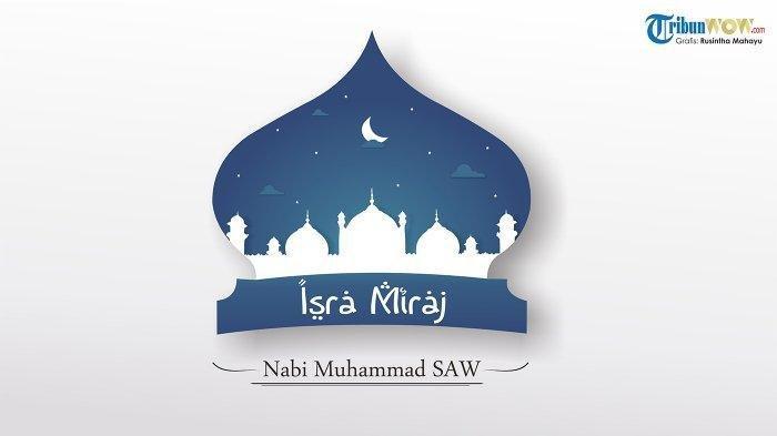 Kumpulan Ucapan dan Kata Mutiara Isra Miraj 27 Rajab 3 April 2019, Cocok Dibagikan via WhatsApp
