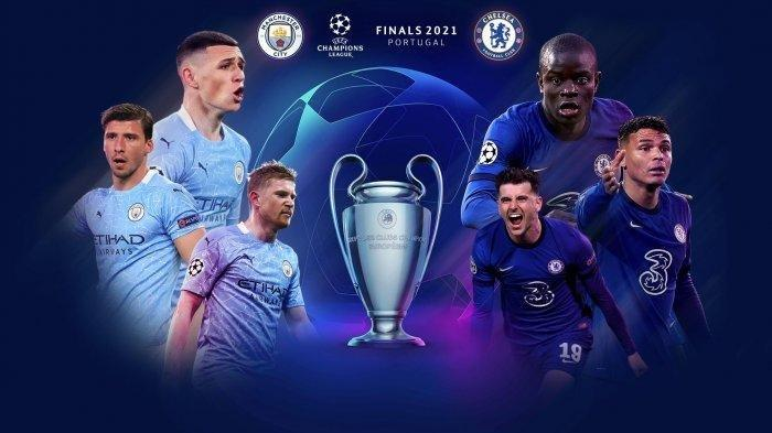 Link Streaming Man City Vs Chelsea di Final Liga Champions, Minggu Dini Hari Nanti,Bisa Tonton di HP