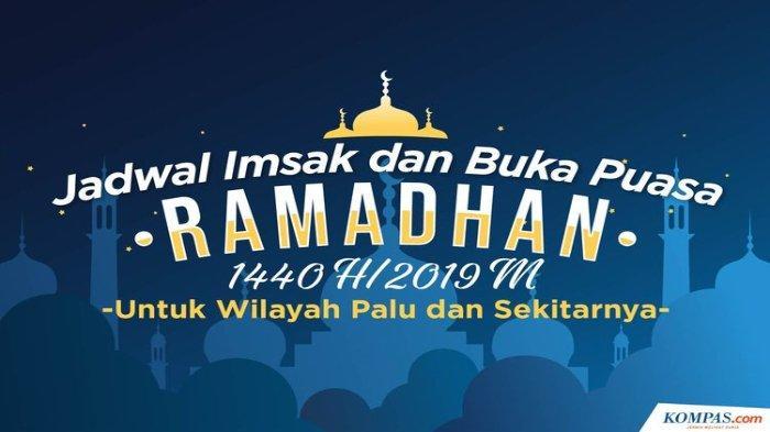 Jadwal Imsak, Salat dan Buka Puasa Hari ke-9 Ramadan 1440 H, Selasa 14 Mei 2019, untuk Kota Palu