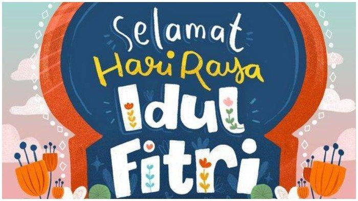 35 Gambar dan Ucapan Selamat Idul Fitri, Bisa Dikirm lewat WhatsApp, Facebook, hingga Instagram