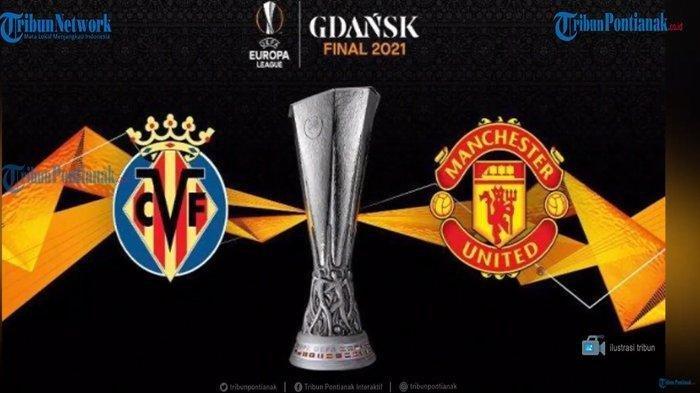 Link Streaming Villarreal Vs Manchester United di Final Liga Eropa Kamis Dini Hari Ini