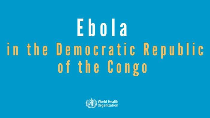 Pandemi COVID-19 Belum Berakhir, WHO Laporkan Adanya Wabah Ebola Baru di Kongo