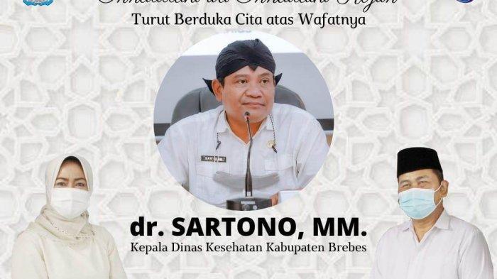 Innalillahi Wainnailaihi Rojiun, Kadis Kesehatan Kabupaten Brebes Dokter Sartono Meninggal Dunia