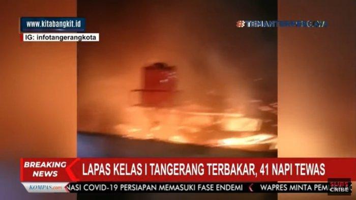 BREAKING NEWS: 41 Napi Tewas Terbakar, Lapas Kelas I Tangerang Hangus Dilalap Si Jago Merah