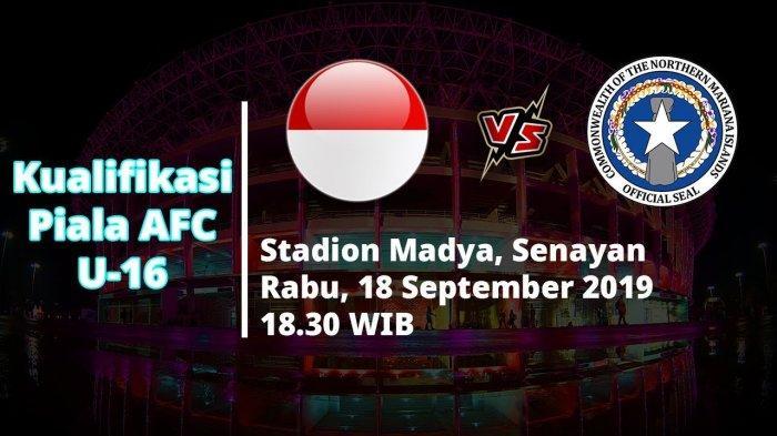 VIDEO Live Streaming Kualifikasi Piala AFC U16 Indonesia Vs Kepulauan Mariana Utara Rabu (18/9/2019)