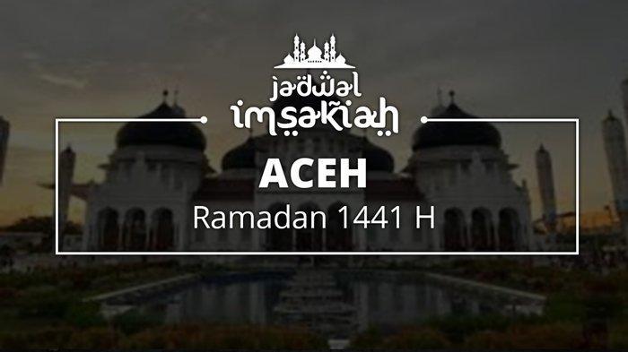 Jadwal Adzan Maghrib dan Buka Puasa Aceh 3 Ramadan 2020/1441 H, Cek Juga Waktu Salat