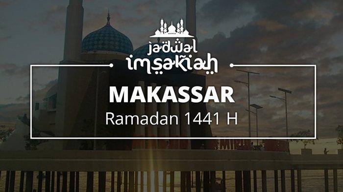 Jadwal Imsakiyah Wilayah Makassar untuk 28 Ramadan 2020/1441 H, Cek Waktu Salat dan Buka Puasa