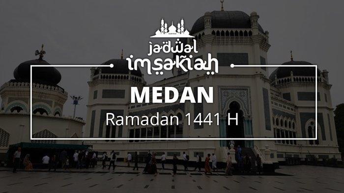 Jadwal Imsakiyah Wilayah Medan untuk 4 Ramadan 2020/1441 H, Cek Waktu Salat dan Buka Puasa