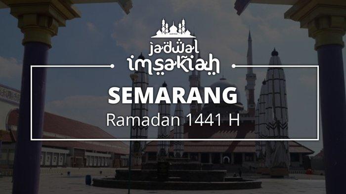 Jadwal Imsakiyah Wilayah Semarang untuk 5 Ramadan 2020/1441 H, Cek Waktu Salat dan Buka Puasa