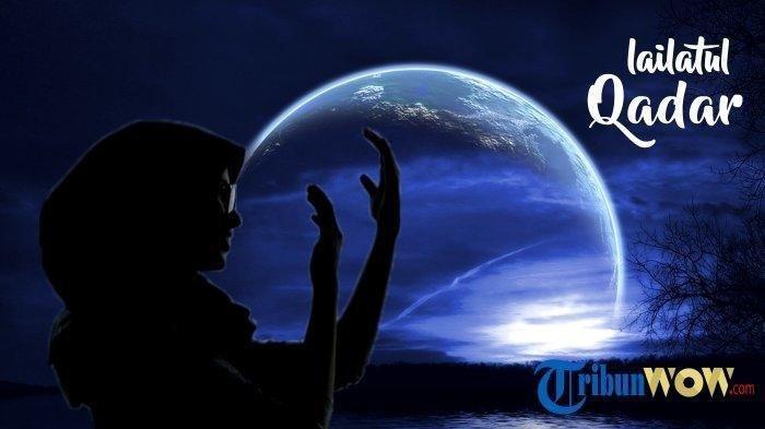 10 Hari Terakhir Ramadan 1442 H, Simak Apa Tanda Malam Lailatul Qadar dan Bagaimana Meraihnya