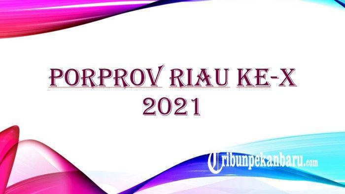 4 Kabupaten dan Kota Berebut Jadi Tuan Rumah Porprov Riau ke-X 2021, Ini Jadwal Penetapannya
