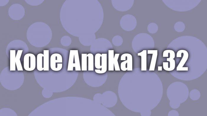 17.32 Artinya Apa Dalam Bahasa Gaul, Terkait Isi Kitab Suci, Inilah Arti 17.32 atau Apa Itu 17.32