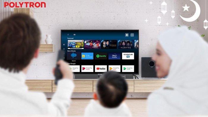 Akhir Pekan Di Rumah Saja?Lebih Seru dengan Polytron Smart Cinemax Soundbar Android TV 4K Ultra HD