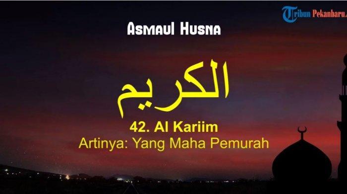 Arti Asmaul Husna Al Karim Serta Arti dan Keutamaan Membaca 99 Nama-nama Allah
