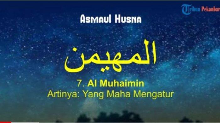 Simak Arti Al Muhaimin dan Maknanya, 99 Asmaul Husna Nama-nama Allah SWT