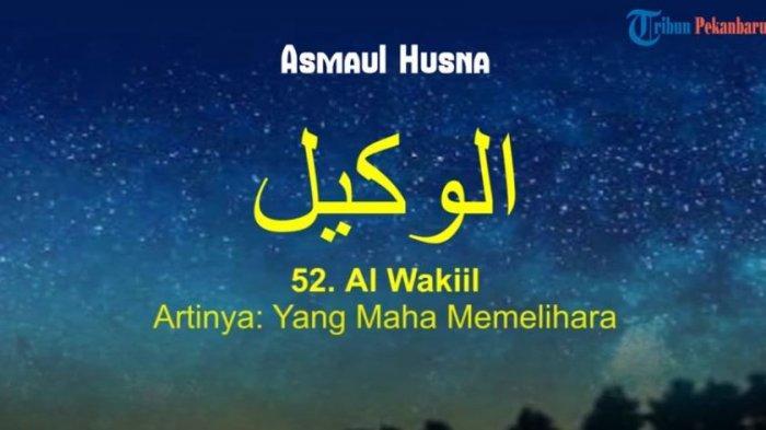 Arti Al Wakiil dalam Asmaul Husna