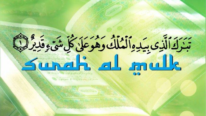 Surat Al Mulk: Bacaan dan Keutamaan Surat Al Mulk