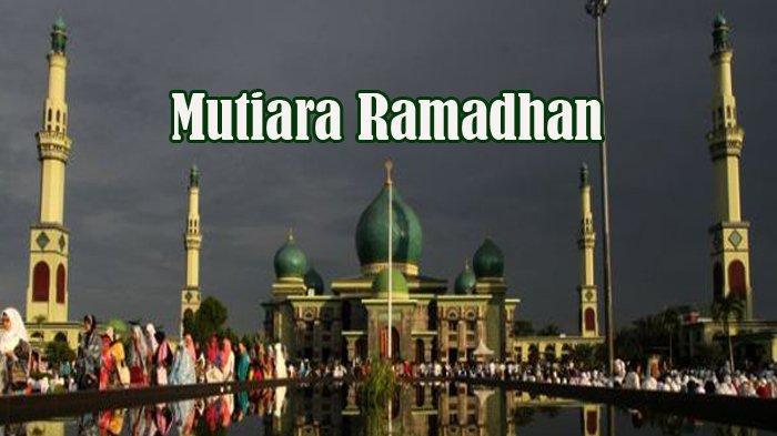 Sebentar Lagi, Ini Keutamaan dan Amalan Bulan Ramadhan Dianjurkan