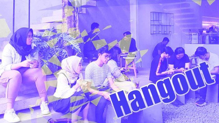 Apa Itu Hangout? Yuk Simak Arti Hangout Dalam Bahasa Gaul, Hangout Biasanya Ditemani Makanan Minuman