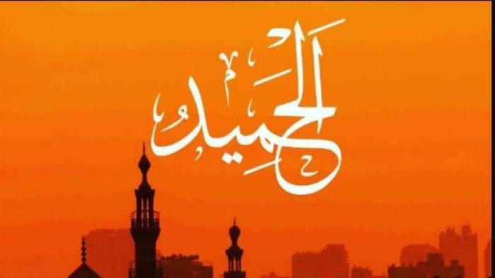 INI Arti Al Hamid ( Al Hamid artinya ) di dalam Asmaul Husna, Wajib Untuk Diketahui