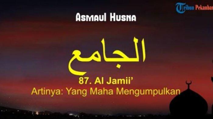 Asmaul Husna Al Jami', Arti dan Makna Al Jami' Dalam Asmaul Husna