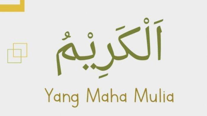 Al Karim Artinya Dalam Asmaul Husna, Pahami Arti Al Karim Dalam 99 Nama-nama Allah SWT