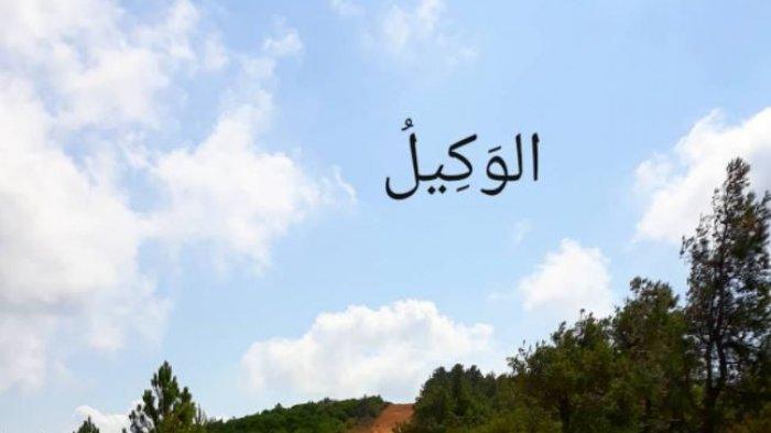 INI Arti Al Wakil di Dalam Asmaul Husna, Anda Harus Paham