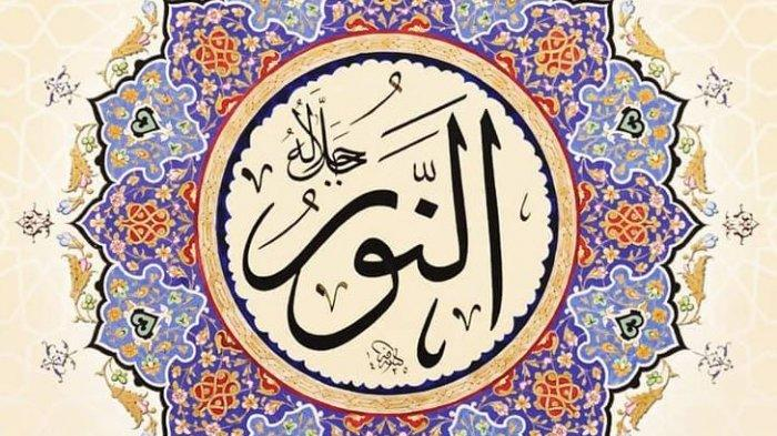 CEK Nama Allah: Apa Arti An Nur dalam Asmaul Husna?
