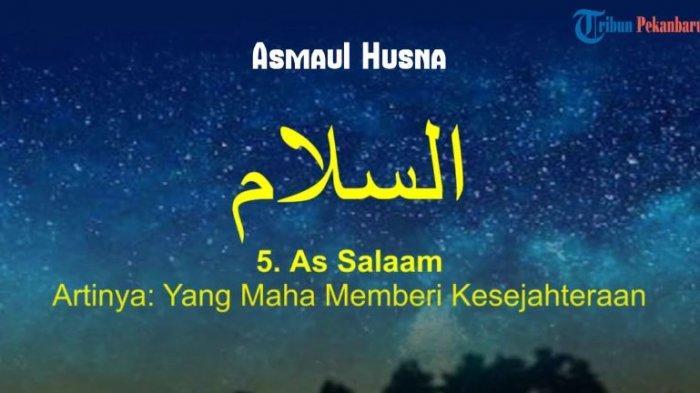 Apa Arti As Salaam dalam Asmaul Husna, Simak Penjelasannya