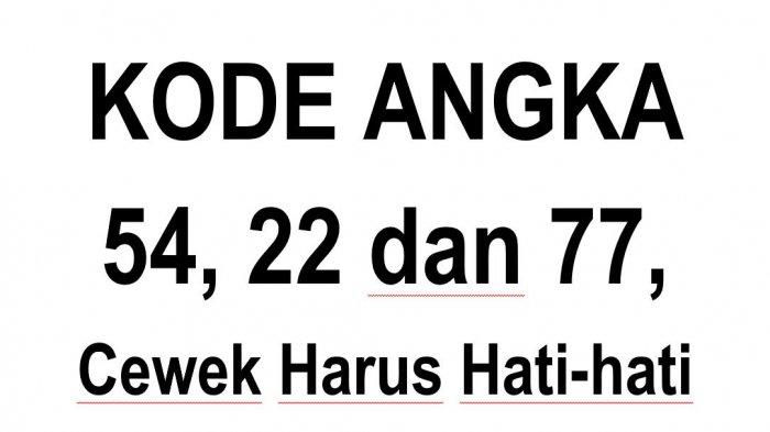 Mengenal Kode-Kode Angka dalam Kamus Bahasa Gaul: Arti Kode 54, 22 dan 77