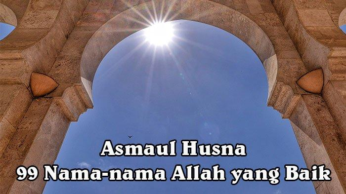 Asmaul Husna, Arti Al Akhir, 99 Nama Allah SWT Al Akhir Artinya