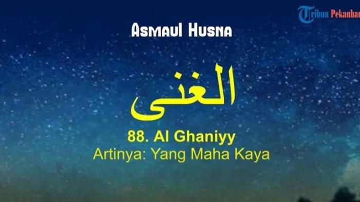 Arti Asmaul Husna Al Ghaniy, Lengkap dengan Urutan 99 Asmaul Husna