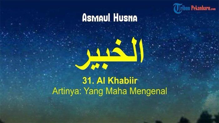 Wajib Tahu, Arti dan Makna Al Khabir, Salah Satu Asmaul Husna