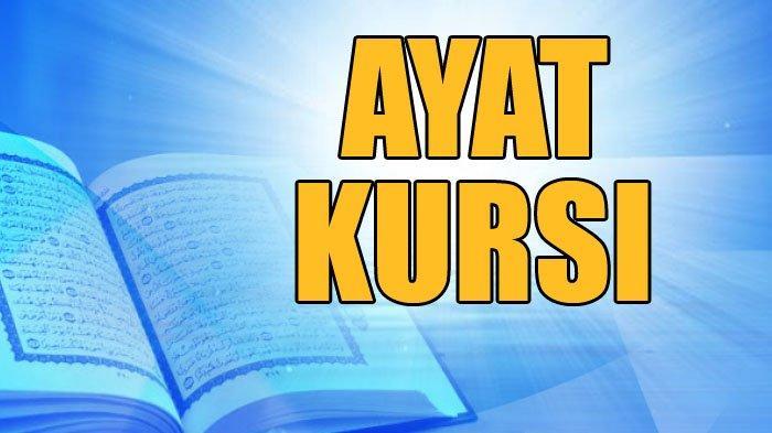 Bacaan Ayat Kursi Lengkap dengan Terjemahan Bahasa Indonesia, Disertai Keutamaan Ayat Ini