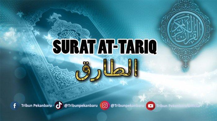 Kandungan Surat At Tariq, Bacaan Surat At Tariq Latin dan Arti Surat At Tariq